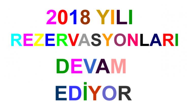 2018 YILI REZARVASYONLARI DEVAM EDİYOR